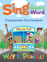 Sing God's Word – Way to Praise Companion Curriculum Booklet