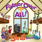Sing God's Word – Father over All! CD #4 (MP3s)
