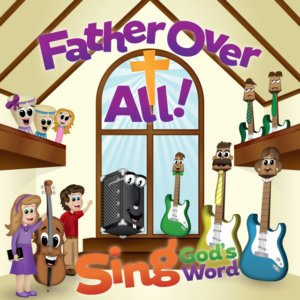 Scripture CD #4, Sing God\'s Word - Father over All!